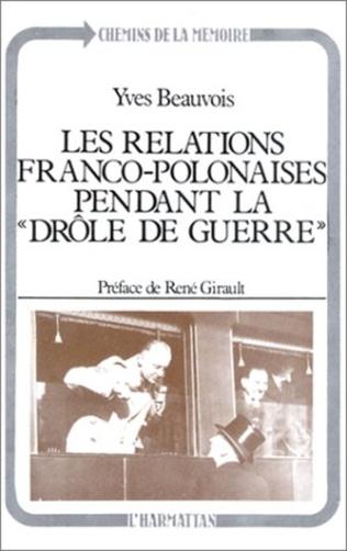 Couverture Les relations franco-polonaises pendant la drôle de guerre