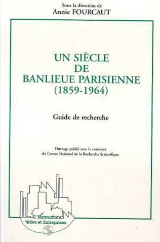 Couverture Un siècle de banlieue parisienne