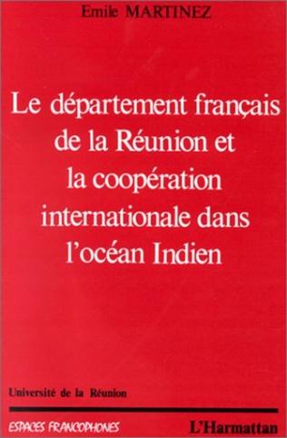 Couverture Le département français de la Réunion et la coopération internationale dans l'océan Indien