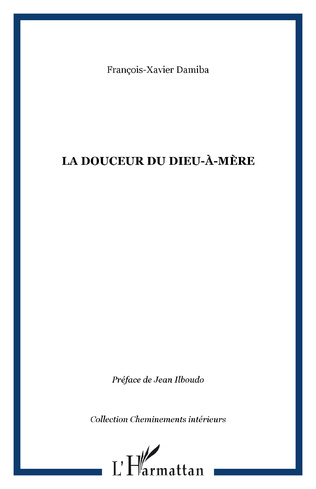 Couverture LA DOUCEUR DU DIEU-À-MÈRE