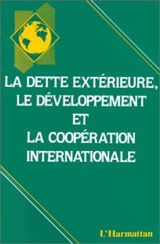 Couverture La dette extérieure, le développement et la coopération internationale