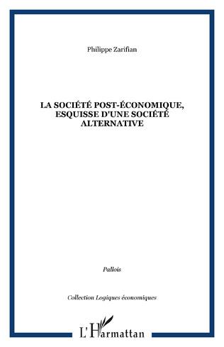 Couverture La société post-économique, esquisse d'une société alternative