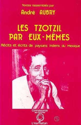 Couverture Les Tzotzils par eux-mêmes