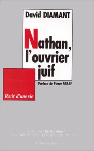 Couverture Nathan, l'ouvrier juif, récit d'une vie