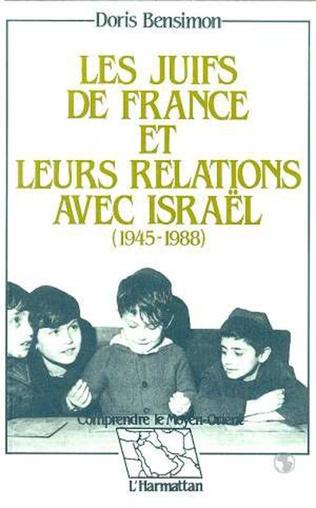 Couverture Les Juifs de France et leurs relations avec Israël (1945-1988)