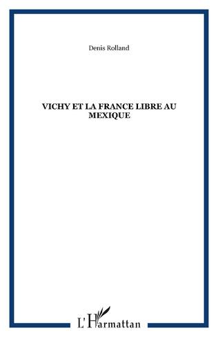 Couverture Vichy et la France libre au Mexique