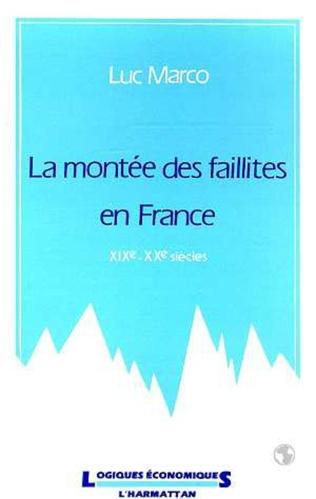 Couverture La montée des faillites en France, XIXe-XXe siècles