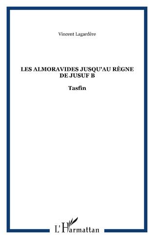 Couverture Les Almoravides jusqu'au règne de Jusuf B