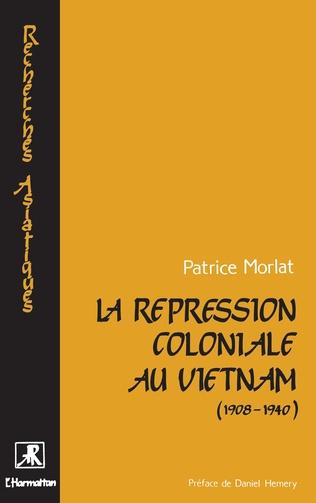 Couverture La répression coloniale au Vietnam (1908-1940)