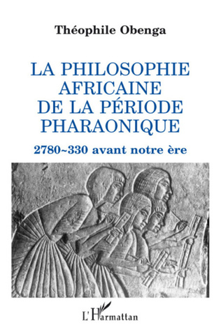 Couverture La philosophie africaine de la période pharaonique