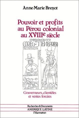 Couverture Pouvoir et profits au Pérou colonial au XVIIIe siècle