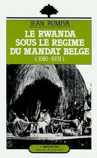 Couverture Le Rwanda sous le régime du mandat belge (1916-1931)