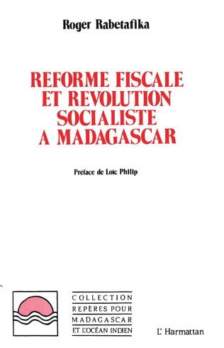 Couverture Réforme fiscale et révolution socialiste à Madagascar