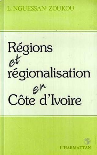 Couverture Régions et régionalisation en Côte-d'Ivoire