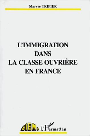 Couverture L'immigration dans la classe ouvrière en France