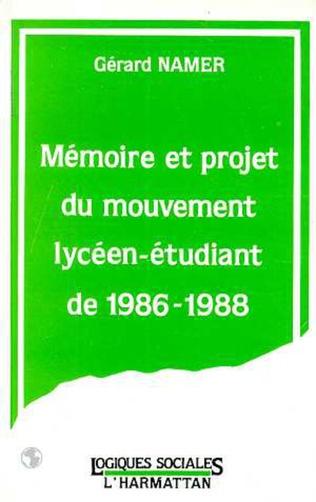 Couverture Mémoire et projet du mouvement lycéen-étudiant de 1986-1988
