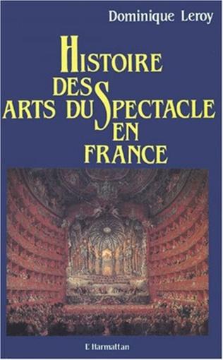 Couverture Histoire des arts du spectacle en France