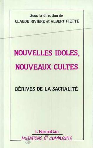 Couverture Nouvelles idoles, nouveaux cultes : les dérives de la sacralité
