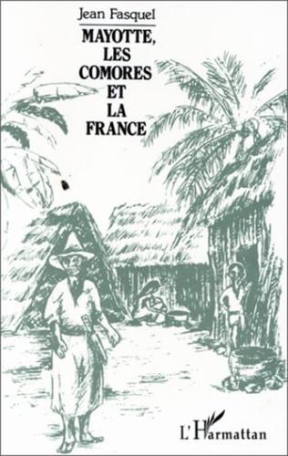 Couverture Mayotte, les Comores et la France