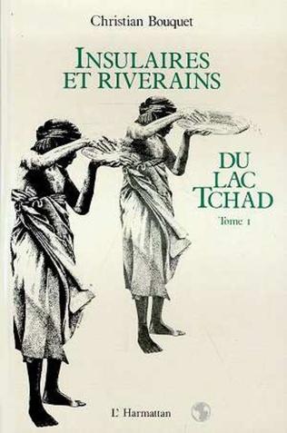 Couverture Insulaires et riverains du lac Tchad : une étude géographique