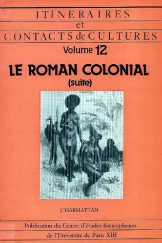 Couverture Le roman colonial (suite)