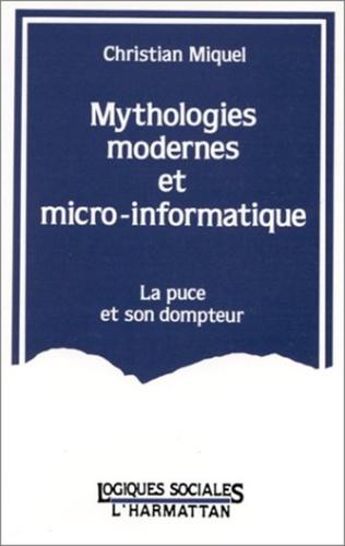 Couverture Mythologies modernes et micro-informatique - La puce et son dompteur