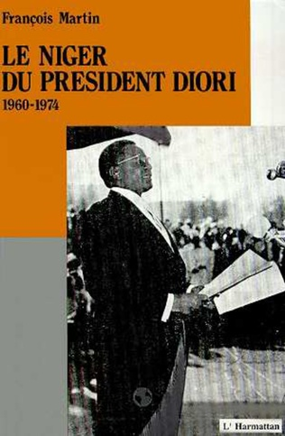 Couverture Le Niger du Président Diori 1960 - 1974