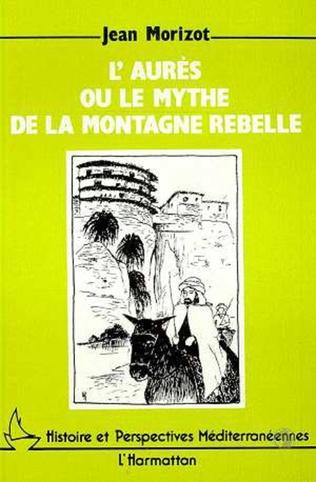Couverture L'Aures ou le mythe de la montagne rebelle