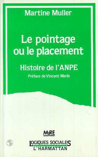 Couverture Le pointage ou le placement - Histoire de l'ANPE