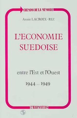 Couverture L'économie suédoise entre l'Est et l'Ouest (1944-1949)