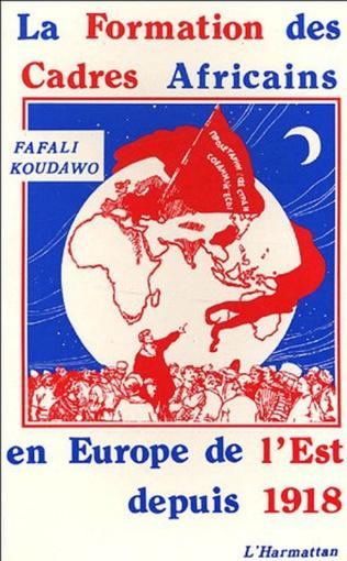 Couverture La formation des cadres africains en Europe de l'Est depuis 1918