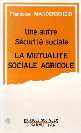 Couverture Une autre Sécurité Sociale: La Mutualité Sociale Agricole