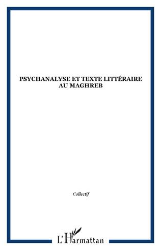 Couverture Psychanalyse et texte littéraire au Maghreb