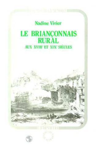 Couverture Le Briançonnais rural au XVIIème siècle et au XIXème siècle