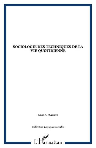 Couverture Sociologie des techniques de la vie quotidienne