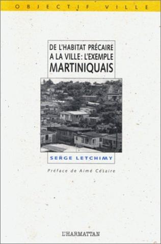 Couverture De l'habitat précaire à la ville : l'exemple martiniquais