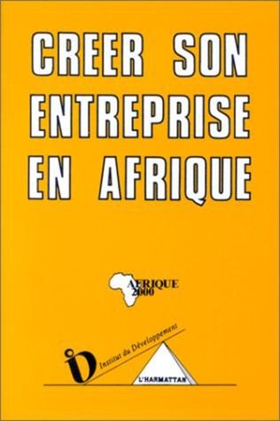 Couverture Créer son entreprise en Afrique