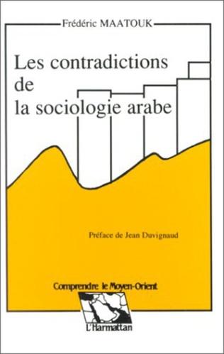 Couverture Les contradictions de la sociologie arabe