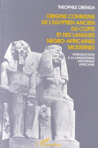 Couverture Origine commune de l'égyptien ancien, du copte et des langues négro-africaines modernes