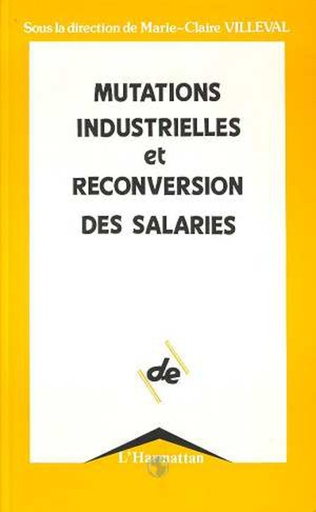 Couverture Mutations industrielles et reconversions des salaires
