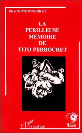Couverture La périlleuse mémoire de Tito Perrochet