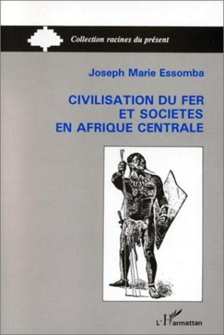 Couverture Civilisation du fer et société en Afrique Centrale
