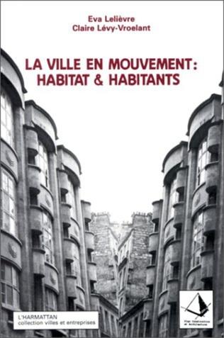Couverture La ville en mouvement : habitat et habitants