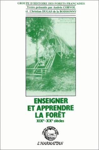 Couverture Enseigner et apprendre la forêt XIXè-XXè siècles