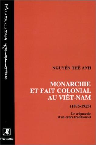 Couverture Monarchie et fait colonial au Viêtnam (1875-1925)