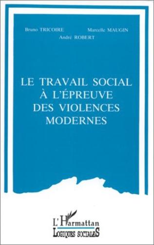 Couverture Le travail social à l'épreuve des violences modernes