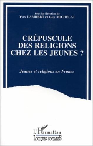Couverture Crépuscules des religions chez les jeunes