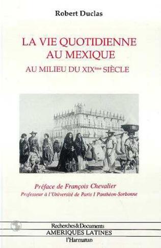 Couverture La vie quotidienne au Mexique au milieu du XIXè siècle