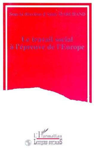 Couverture LE TRAVAIL SOCIAL A L'ÉPREUVE DE L'EUROPE