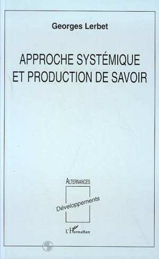 Couverture Approche systémique et production de savoir